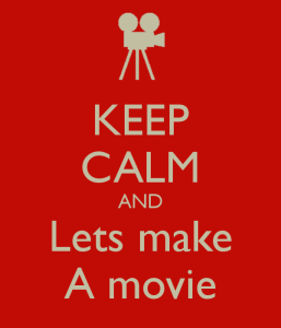 keep-calm-and-lets-make-a-movie-1